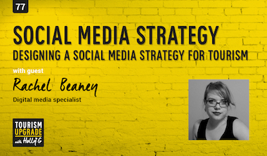 Designing a social media strategy for tourism – episode 77