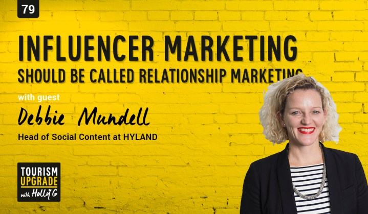 Influencer marketing should be called relationship marketing tourism podcast with Deb Mundell