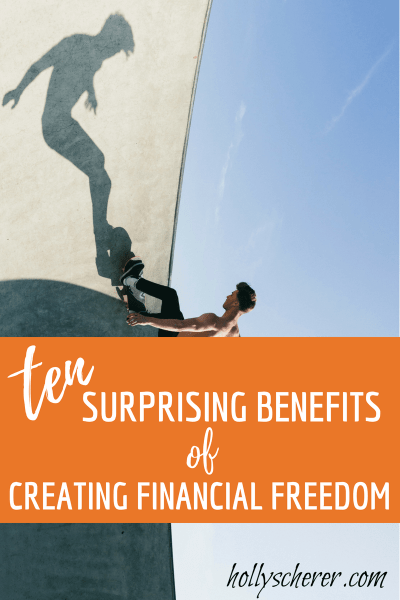 10 Surprising Benefits of Creating Financial Freedom