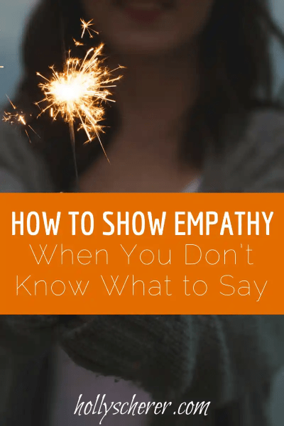 How to Show Empathy – When You Don't Know What to Say