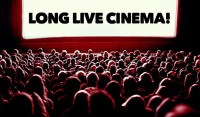 Why Cinema Will Never Die - Long Live Cinema & Its Greatness