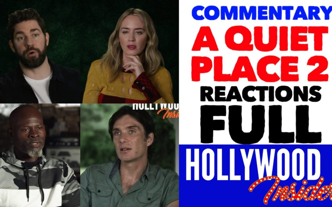 Video: Full Commentary on 'A QUIET PLACE II' Reactions from John Krasinski, Emily Blunt & Cillian Murphy