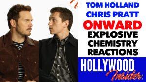 Hollywood Insider Videos Tom Holland & Chris Pratt, Chemistry, Onward, Disney, Pixar