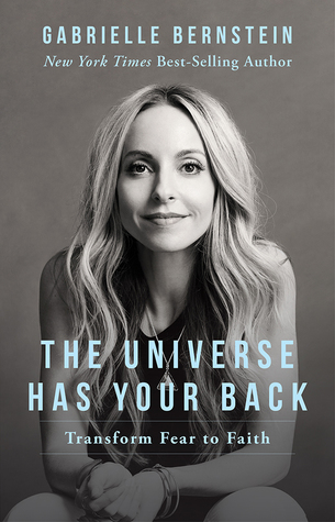 The Universe Has Your Back: Transform Fear to Faith Book Cover