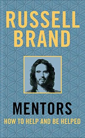 Mentors: How to Help and Be Helped Book Cover