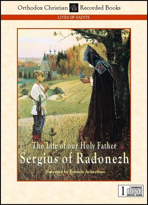 The Life of St. Sergius of Radonezh.