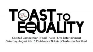 """Charleston Pride Hosts a """"Toast to Equality"""" Cocktail"""