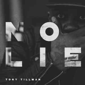 tony-tillman-no-lie-1600