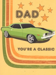 Just like cars, dads can be all shapes and sizes but only the special ones are classics