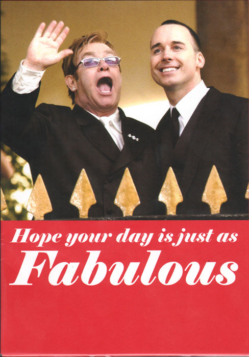 Hope your day is just as fabulous as Elton John's and David Furnish's