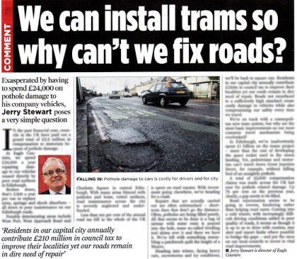 Jerry Stewart of Eagle Couriers has spoken to Edinburgh Evening News about the poor condition of Edinburgh's roads.