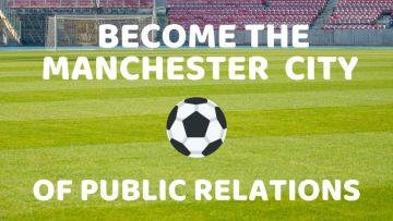 Edinburgh PR agency explains the link between Man City and good PR