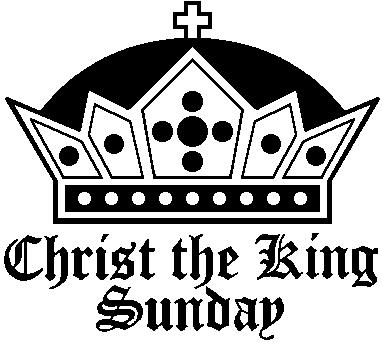 Christ the King Sunday — Hymns and Lessons for The Last