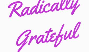 Radical Gratitude as a Spiritual Practice