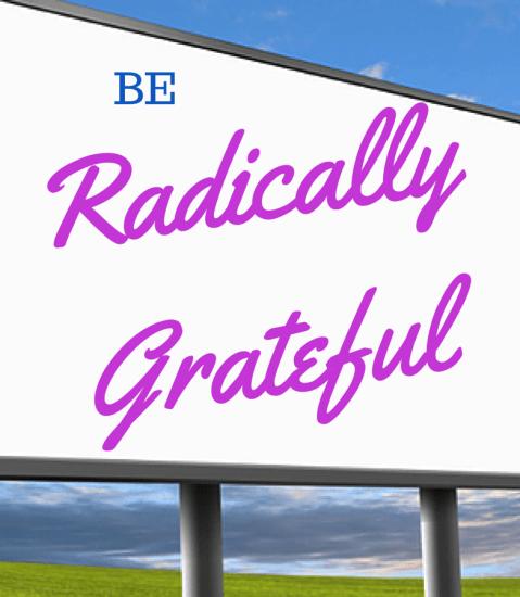 Radical Gratefulness