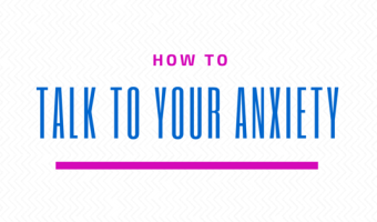 How to Dialogue with Your Anxieties
