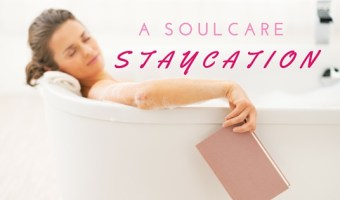 A Soul Care Staycation