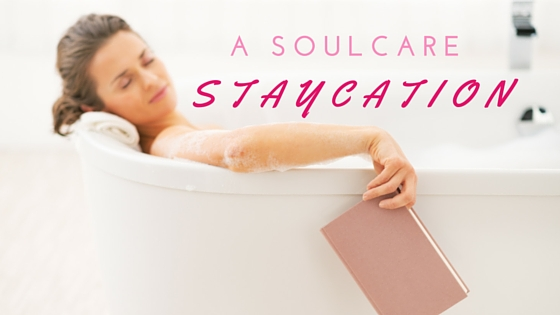 Soul Care Staycation