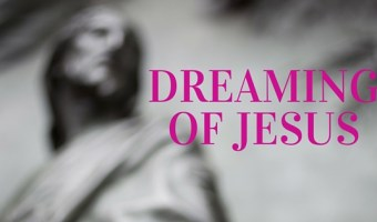When I Dreamed about Jesus