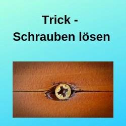 Trick - Schrauben lösen