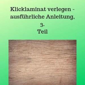 Klicklaminat verlegen - ausführliche Anleitung, 3. Teil