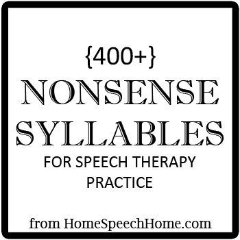 400+ Nonsense Syllables for Speech Therapy Practice