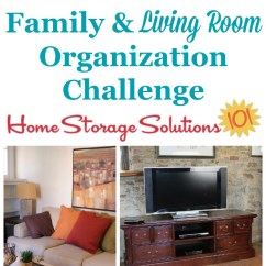 Living Room Organization Ideas For Drapes In A Organizing Family Challenge Whether Your Or Is Big Small It S Gathering Place