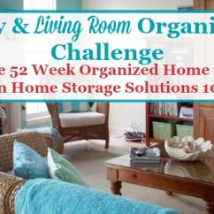 Organizing A Living Room Open Plan Interior Design Family Challenge Whether Your Or Is Big Small It S Gathering Place