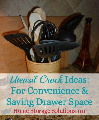 Utensil Crock Ideas For Convenience  Saving Drawer Space