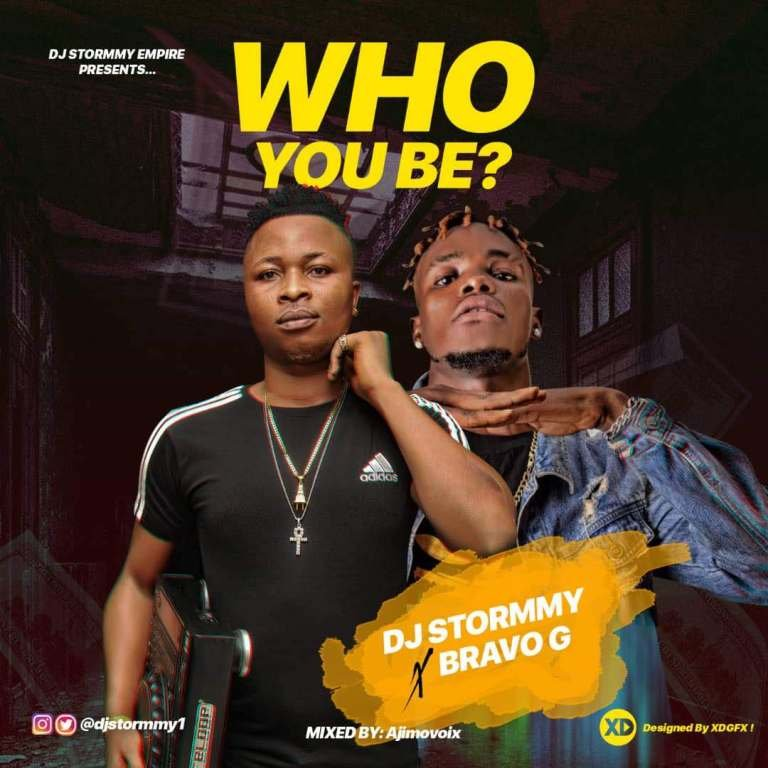 MUSIC: DJ Stormmy X Bravo G – Who You Be ?