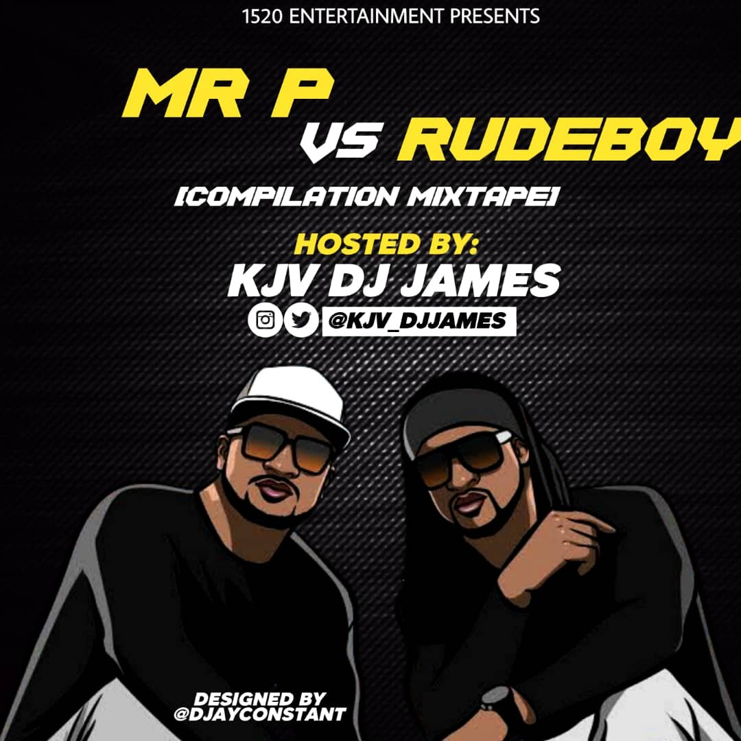MIXTAPE: KJV DJ James - Best Of Mr. P & Rudeboy (Compilation Mix)
