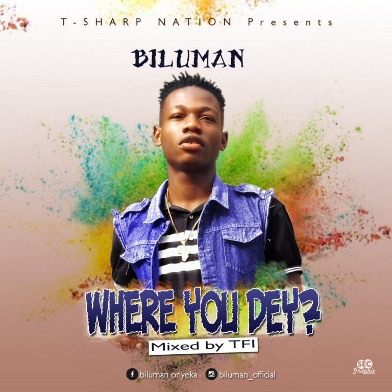 MP3: Biluman – Where You Dey?