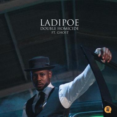 MP3: LadiPoe Ft Ghost (Show Dem Camp) – Double Homicide