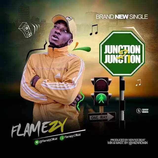 DOWNLOAD MP3: Flamezy – Junction 2 Junction (Prod  Kentee