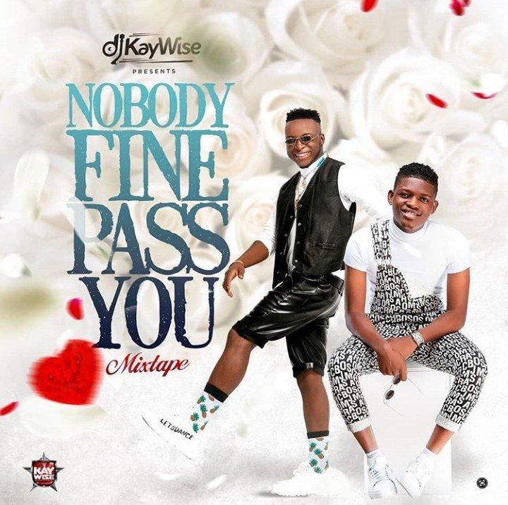 MIXTAPE: DJ Kaywise – Nobody Fine Pass You Mix