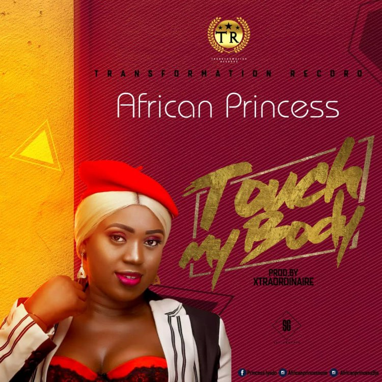 African Princess Touch My Body Mp3 Download Mp4 Audio