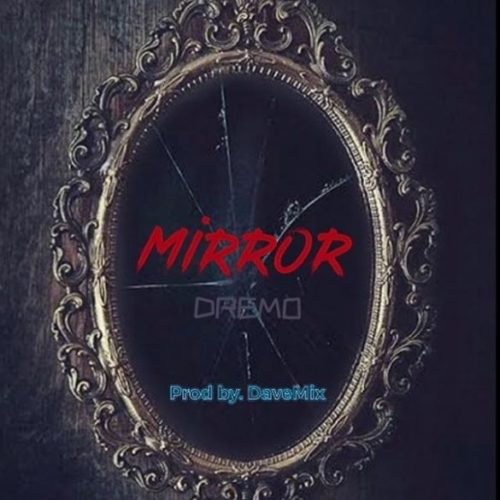 "MP3: Dremo – ""Mirror"""