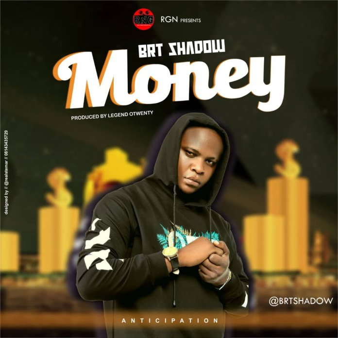 Brt Shadow Set To Drop New Song, Money (See Artwork) 2