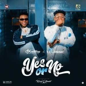 MP3: DJ Kaywise Ft. T-Classic – Yes or No 2