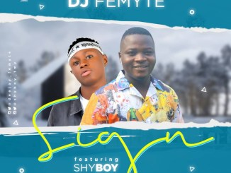 Dj Femyte Ft Shyboy - Sign