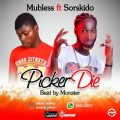 Mubless Picker Die ft. Sorskido