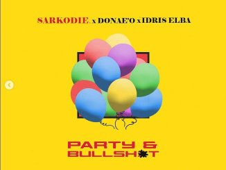 Sarkodie – Party N Bullshit Ft Idris Elba & Donae'o