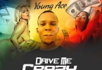 Young Ace - Drive Me Crazy