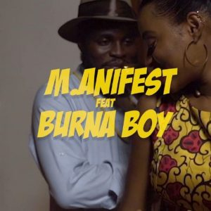 VIDEO: M.Anifest – Tomorrow Ft. Burna Boy