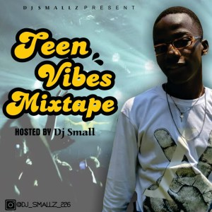 Teen Vibes Mixtape Hosted By Dj Small