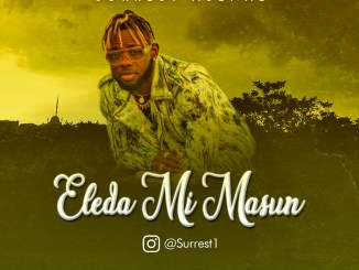 VIDEO & AUDIO: Surrest - Eleda Mi Masùn
