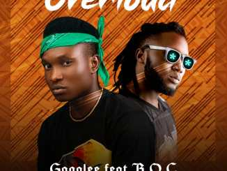 Gagalee Ft. B.O.C – Overload