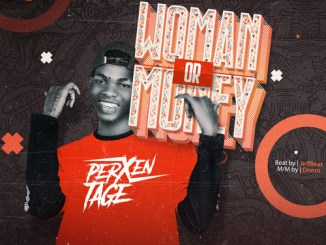MUSIC: Perxentage - Woman or Money