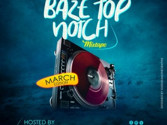 MIXTAPE: 042Baze Ft. DJ Lamp – Baze Top Notch Mix (March Edition)