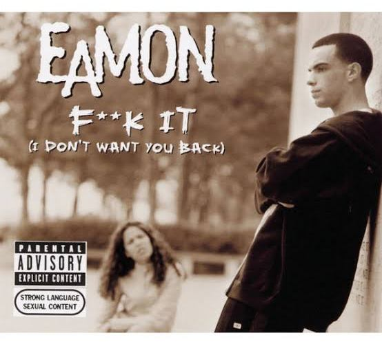 Eamon – Fuck It (I Don't Want You Back)